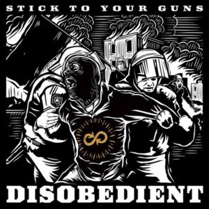 Stick_To_Your_Guns_-_Disobedient